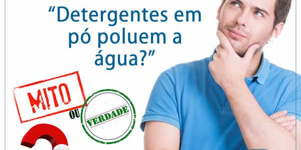 #01 Mito e Verdades | Detergentes em pó poluem a água